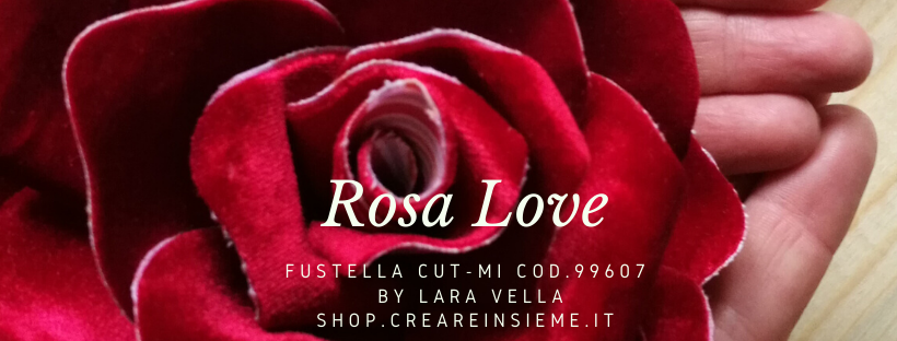 Fustella Rosa Love video corsi