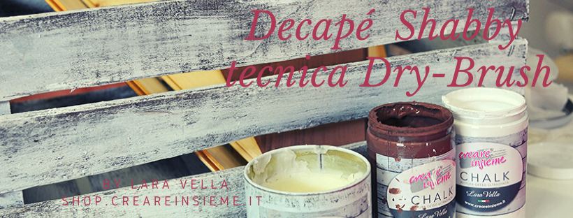 Decapé Shabby tecnica Dry-Brush